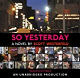Westerfeld, Scott: So Yesterday (Lib)(CD)