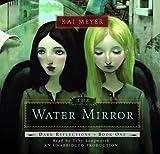 Meyer, Kai: Water Mirror, the (Lib)(CD)