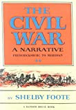 Shelby Foote: The Civil War a Narrative: Fredericksburg to Meridian