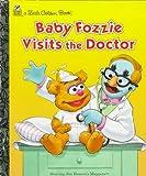 Ellen Weiss: Baby Fozzie Visits the Doctor (Little Golden Book)