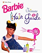 The Ultimate Hair Guide (Barbie Style Guide)…