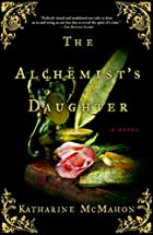 The Alchemist's Daughter by Katharine…