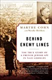 Holden, Wendy: Behind Enemy Lines: The True Story of a French Jewish Spy in Nazi Germany