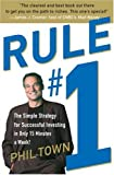 Town, Phil: Rule #1: The Simple Strategy for Getting Rich--in Only 15 Minutes a Week!
