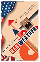 Red Weather: A Novel by Pauls Toutonghi