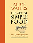 The Art of Simple Food: Notes, Lessons, and&hellip;