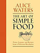 The Art of Simple Food: Notes, Lessons, and…