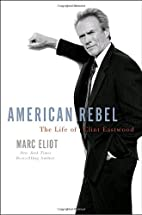 American Rebel: The Life of Clint Eastwood…