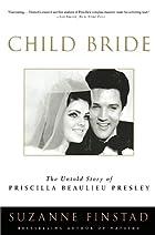 Child Bride: The Untold Story of Priscilla…