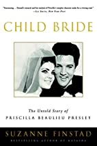 Child Bride: The Untold Story of Priscilla…