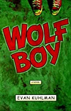 Wolf Boy: A Novel by Evan Kuhlman