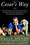 Millan, Cesar: Cesar&#39;s Way: The Natural, Everyday Guide to Understanding and Correcting Common Dog Problems