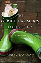 The Gerbil Farmer's Daughter: A Memoir…