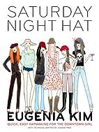 Saturday Night Hat: Quick, Easy Hatmaking…