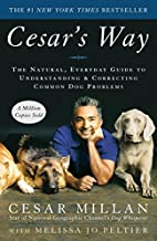 Cesar's Way: The Natural, Everyday Guide to…