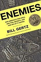 Enemies: How America's Foes Steal Our Vital…