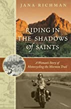 Riding in the Shadows of Saints: A Woman's…