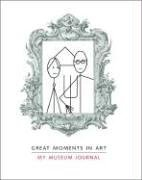 Great Moments in Art: My Museum Journal by…