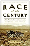 Fenster, Julie M.: Race of the Century: The Heroic True Story of the 1908 New York to Paris Auto Race