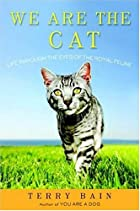 We Are the Cat: Life Through the Eyes of the…
