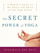 The Secret Power of Yoga: A Woman's Guide to…