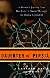 Munker, Dona: Daughter of Persia: A Woman's Journey from Her Father's Harem Through the Islamic Revolution