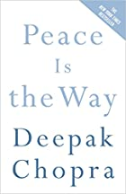 Peace Is the Way: Bringing War and Violence…