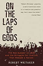 On the Laps of Gods: The Red Summer of 1919…