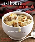 The Ski House Cookbook: Warm Winter Dishes…