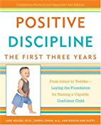 Positive Discipline: The First Three Years:…