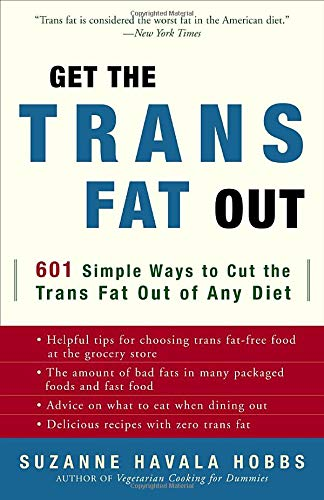 get-the-trans-fat-out-601-simple-ways-to-cut-the-trans-fat-out-of-any-diet