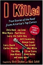 I Killed: True Stories of the Road from…