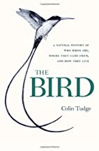 The Bird: A Natural History of Who Birds…