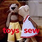 Toys to Sew: Dozens of Patterns for Dolls,…