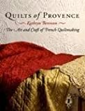 Berenson, Kathryn: Quilts of Provence: The Art And Craft of French Quiltmaking
