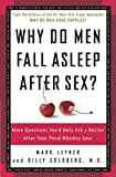 Leyner, Mark: Why Do Men Fall Asleep After Sex?: More Questions You'd Only Ask a Doctor After Your Third Whiskey Sour
