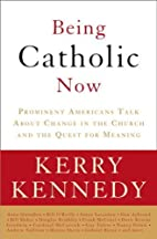 Being Catholic Now: Prominent Americans Talk…