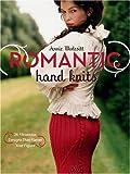 Modesitt, Annie: Romantic Hand Knits: 26 Flirtatious Designs That Flatter Your Figure