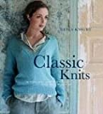 Knight, Erika: Classic Knits: 15 Timeless Designs to Knit and Keep Forever (Erika Knight Collectibles)