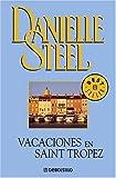 Steel, Danielle: Vacaciones En Saint-Tropez (Spanish Edition)
