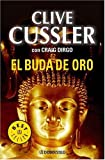 Clive Cussler: El Buda de Oro (Spanish Edition)