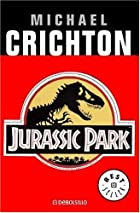 Jurassic Park, by Michael Crichton