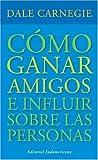 Carnegie, Dale: Como Ganar Amigos (Spanish Edition)
