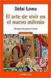 Dalai Lama: El Arte de Vivir En el Nuevo Milenio (Spanish Edition)