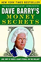 Dave Barry's Money Secrets: Like: Why Is…