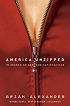 America Unzipped: In Search of Sex and…