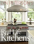 Lyn Peterson's Real Life Kitchens by Lyn…