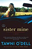 O'Dell, Tawni: Sister Mine: A Novel