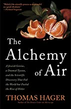 The Alchemy of Air: A Jewish Genius, a…