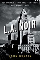L.A. Noir: The Struggle for the Soul of…